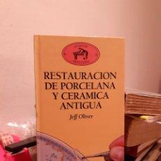 Libros: RESTAURACIÓN DE PORCELANA Y CERAMICA ANTIGUA. Lote 204003516
