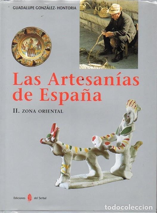 LAS ARTESANÍAS DE ESPAÑA II ZONA ORIENTAL - CATALUÑA, BALEARES, PAÍS VALENCIANO, MURCIA (Libros Nuevos - Bellas Artes, ocio y coleccionismo - Artesanía y Manualidades)
