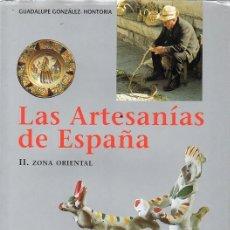 Libros: LAS ARTESANÍAS DE ESPAÑA II ZONA ORIENTAL - CATALUÑA, BALEARES, PAÍS VALENCIANO, MURCIA. Lote 208132543