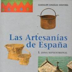 Libros: LAS ARTESANÍAS DE ESPAÑA I ZONA SEPTENTRIONAL - GALICIA, ASTURIAS, CANTABRIA, P.VASCO, NAVARRA. Lote 208133295