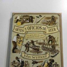 Libri: J. SEYMOUR. ARTES Y OFICIOS DE AYER. GUÍA PRÁCTICA DE LOS OFICIOS TRADICIONALES. ED. FOLIO 1990.. Lote 208305827
