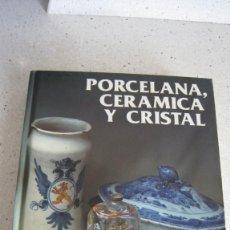 Libros: LIBRO DE CERÁMICA PORCELANA Y CRISTAL 351 PÁGINAS ILUSTRADAS PASTAS DURAS. Lote 213687626