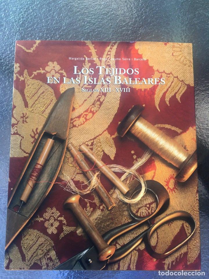 TEJIDOS EN LAS ISLAS BALEARES (SIGLOS XIII-XVIII) (Libros Nuevos - Bellas Artes, ocio y coleccionismo - Artesanía y Manualidades)