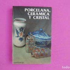 Libros: PORCELANA, CERÁMICA Y CRISTAL. DICCIONARIOS ANTIQVARIA.. Lote 223953266