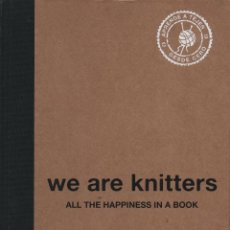 Libros: WE ARE KNITTERS.ALL THE HAPPINESS IN A BOOK.PEPITA MARÍN/ALBERTO BRAVO.EL PAÍS.1ªED.2013.NUEVO.. Lote 237432220