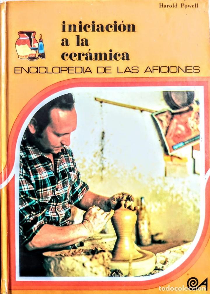 INICIACION A LA CERAMICA.HAROLD POWELL (Libros Nuevos - Bellas Artes, ocio y coleccionismo - Artesanía y Manualidades)