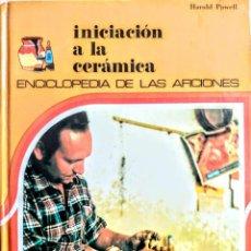 Libros: INICIACION A LA CERAMICA.HAROLD POWELL. Lote 243226470