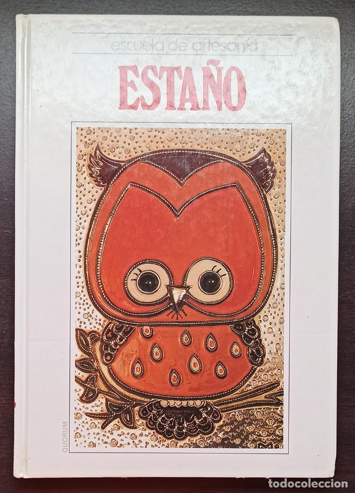 ESTAÑO - ESCUELA DE ARTESANÍA - ED. QUORUM - 1992 - TAPA DURA - BUEN ESTADO (Libros Nuevos - Bellas Artes, ocio y coleccionismo - Artesanía y Manualidades)