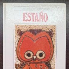 Libros: ESTAÑO - ESCUELA DE ARTESANÍA - ED. QUORUM - 1992 - TAPA DURA - BUEN ESTADO. Lote 247219010