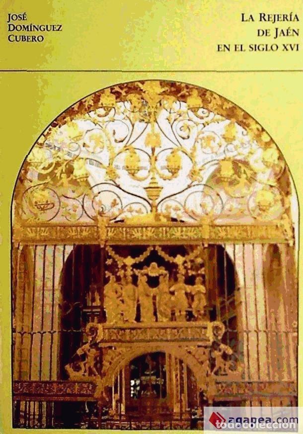 LA REJERIA DE JAEN EN EL SIGLO XVI. JOSÉ DOMÍNGUEZ CUBERO (Libros Nuevos - Bellas Artes, ocio y coleccionismo - Artesanía y Manualidades)