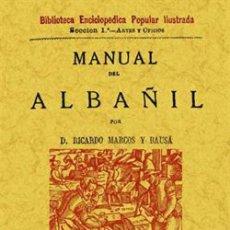 Libros: MANUAL DEL ALBAÑIL RICARDO MARCOS Y BAUSA. EDICIÓN FACSÍMIL. Lote 256035360