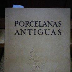 Libros: PORCELANAS ANTIGUAS.GALERIA DE ARTE GRIFE & ESCODA,1956. Lote 258850325