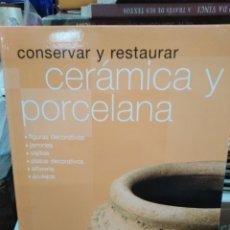 Libros: CONSERVAR Y RESTAURAR CERÁMICA Y PORCELANA-EDITA PARRAMON 2004. Lote 260691375