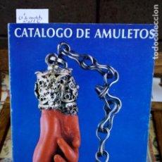 Libros: CATALOGO DE AMULETOS.MUSEO DEL PUEBLO ESPAÑOL DE MADRID.. Lote 261221185
