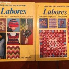 Libros: GUÍA PRÁCTICA ILUSTRADA PARA LABORES, LABORES Y LABORES 2, AUTORA JUDY BRITTAIN. Lote 263094340