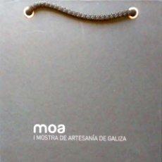 Libros: MOA.I MOSTRA DE ARTESANÍA DE GALIZA. CONSELLARÍA DE INNOVACIÓN E INDUSTRIA. 2009. NUEVO.. Lote 268570219