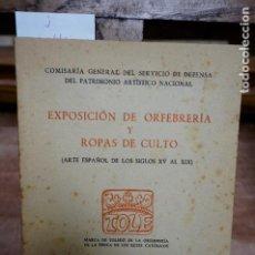 Libros: EXPOSICION DE ORFEBRERIA Y ROPAS DE CULTO(ARTE ESPAÑOL DE LOS S. XV AL XIX).MADRID 1941.. Lote 272677993