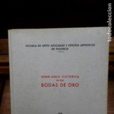 Libros: TIMON MARIANO. SEMBLANZA HISTORICA EN SUS BODAS DE ORO.ESCUELA DE A.A. Y O. A. DE PALENCIA.. Lote 273601458