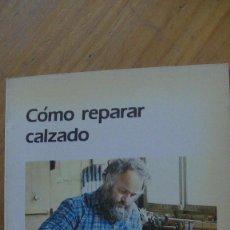 Libros: COMO REPARAR CALZADO. RADINGER, VALENTIN. PROGENSA EDITORIAL, 1988. Lote 283496443