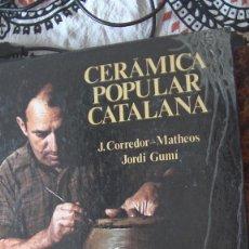 Libros: CERÁMICA POPULAR CATALANA CORREDOR-MATHEOS/GUMÍ. EDICIONS 62, 1978. Lote 286765918
