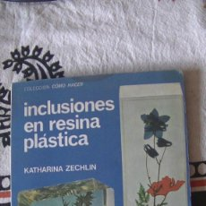 Libros: INCLUSIONES EN RESINA PLASTICA. KATHARINA ZECHLIN. KAPELUSZ, ARGENTINA, 1972. Lote 286802668