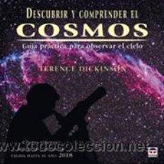 Libros: ASTRONOMÍA. DESCUBRIR Y COMPRENDER EL COSMOS - TERENCE DICKINSON (TAPA DURA). Lote 40688873