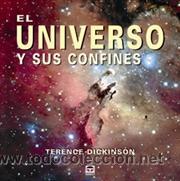 ASTRONOMÍA. EL UNIVERSO Y SUS CONFINES - TERENCE DICKINSON (TAPA DURA) (Libros Nuevos - Ciencias, Manuales y Oficios - Astronomía )