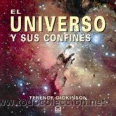 Libros: ASTRONOMÍA. EL UNIVERSO Y SUS CONFINES - TERENCE DICKINSON (TAPA DURA). Lote 40689468