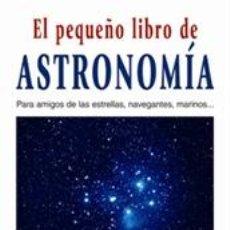 Libros: EL PEQUEÑO LIBRO DE ASTRONOMÍA - WALTER STEIN. Lote 40727385