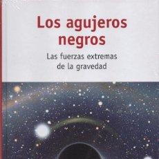 Libros: LOS AGUJEROS NEGROS: LAS FUERZAS EXTREMAS DE LA GRAVEDAD (PRECINTADO). Lote 74255681