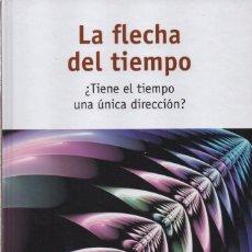 Libros: LA FLECHA DEL TIEMPO: TIENE EL TIEMPO UNA UNICA DIRECCION? (PRECINTADO). Lote 74255723