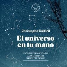 Libros: ASTRONOMÍA. EL UNIVERSO EN TU MANO - CHRISTOPHE GALFARD (CARTONÉ). Lote 91712525
