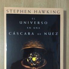 Libros: EL UNIVERSO EN UNA CASCARA DE NUEZ, STEPHEN HAWKING. Lote 82031307
