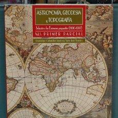 Libros: ASTRONOMÍA, GEODESIA Y TOPOGRAFIA. SOLUCIÓN A LOS EXÁMENES PROPUESTOS (1990-1997) VOL. I. Lote 98041431