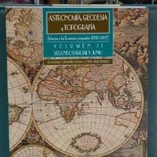 Libros: ASTRONOMÍA, GEODESIA Y TOPOGRAFÍA, VOL. II. SOLUCIÓN A LOS EXAMENES PROPUESTOS 1990-1997. Lote 121369631