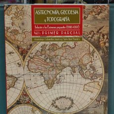 Libros: ASTRONOMÍA, GEODESIA Y TOPOGRAFÍA, VOL. I. SOLUCIÓN A LOS EXAMENES PROPUESTOS 1990-1997. Lote 121371927