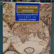 Libros: ASTRONOMÍA, GEODESIA Y TOPOGRAFÍA, VOL. III. SOLUCIÓN A LOS EXAMENES PROPUESTOS 1990-1997. Lote 121372675
