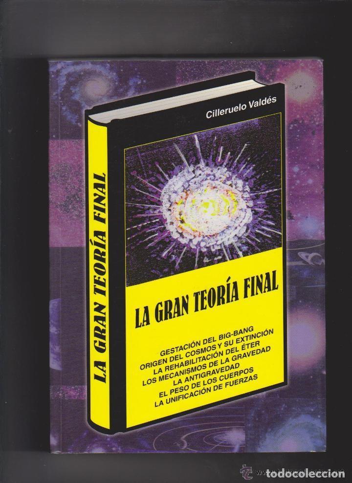 LA GRAN TEORÍA FINAL - CILLERUELO VALDÉS - 2005 (Libros Nuevos - Ciencias, Manuales y Oficios - Astronomía )