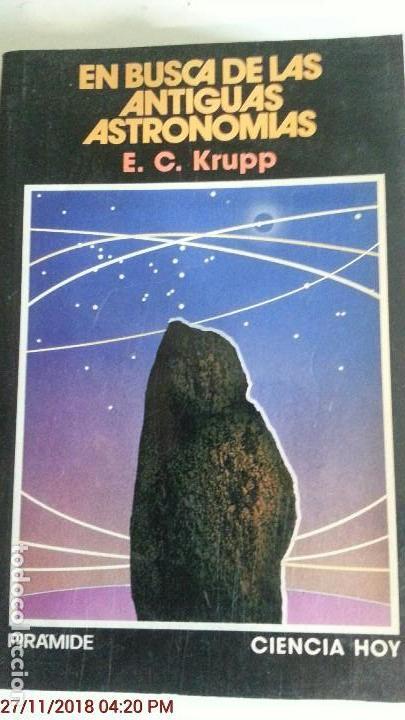 EN BUSCA DE LAS ANTIGUAS ASTRONOMIAS - E.C.KRUPP - AÑO 1989 (Neue Bücher - Wissenschaften, Handbücher und Berufe - Astronomie)