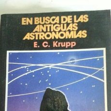 Libros: EN BUSCA DE LAS ANTIGUAS ASTRONOMIAS E.C.KRUPP. Lote 141805598