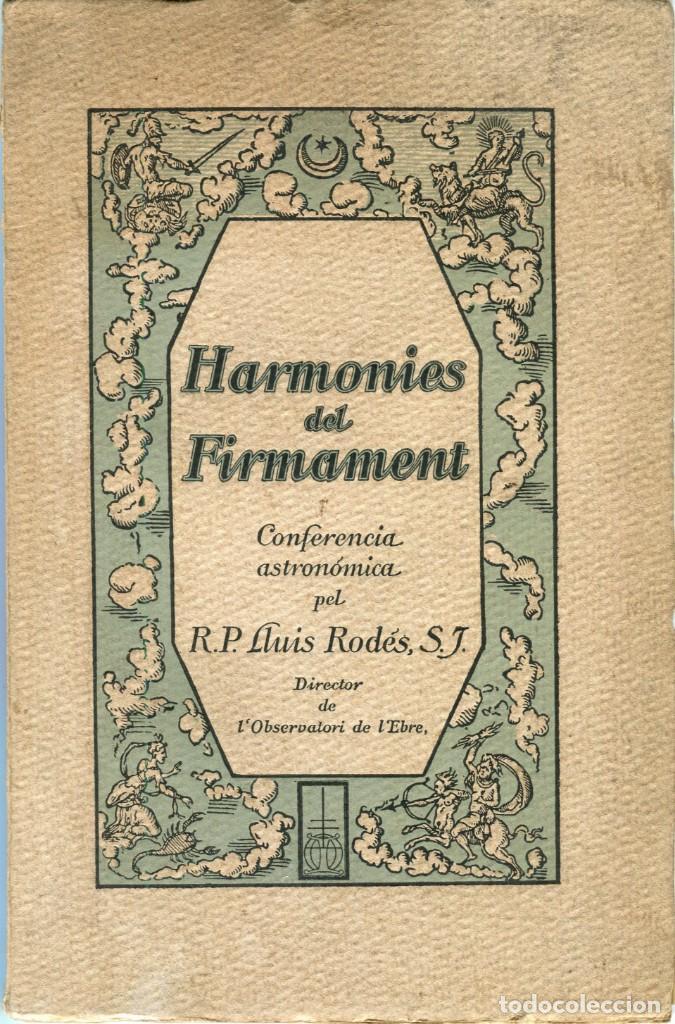 OBSERVATORI DEL EBRE-R.P LLUIS RODÉS S.J.- HARMONIES DEL FIRMAMENT-CONFERENCIA ASTRONOMICA ANY 1920. (Libros Nuevos - Ciencias, Manuales y Oficios - Astronomía )