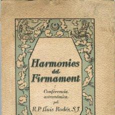 Libros: OBSERVATORI DEL EBRE-R.P LLUIS RODÉS S.J.- HARMONIES DEL FIRMAMENT-CONFERENCIA ASTRONOMICA ANY 1920.. Lote 144919838