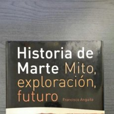 Libros: HISTORIA DE MARTE MITO, EXPLORACION Y FUTURO. Lote 145269522