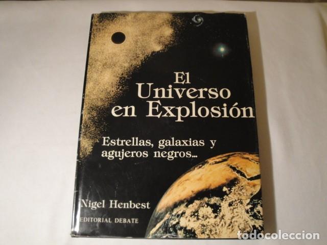 EL UNIVERSO EN EXPLOSIÓN. AUTOR: NIGEL HENBEST. AÑO 1982. EDITORIAL DEBATE. NUEVO. (Libros Nuevos - Ciencias, Manuales y Oficios - Astronomía )