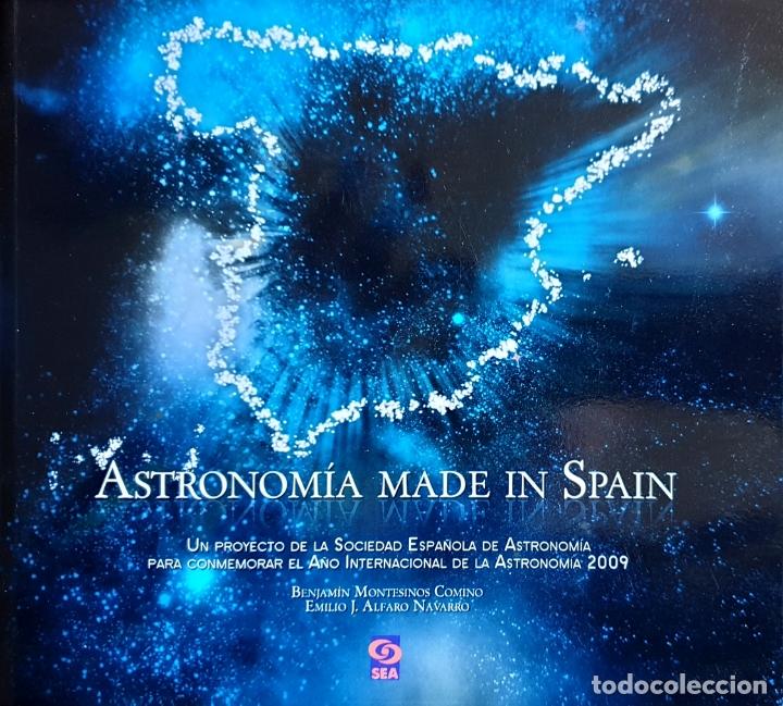 ASTRONOMIA MADE IN SPAIN. CONMEMORACION 2009. UNIVERSO. (Libros Nuevos - Ciencias, Manuales y Oficios - Astronomía )