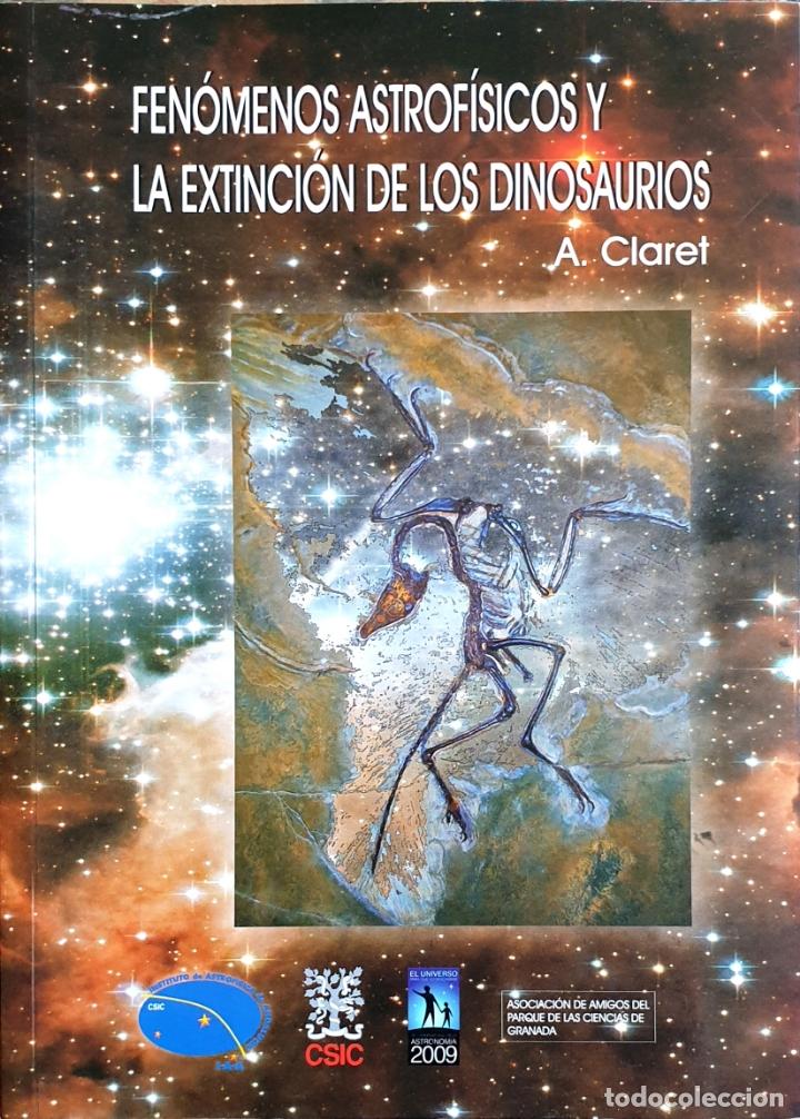 FENÓMENOS ASTROFISICOS Y LA EXTINCIÓN DE LOS DINOSAURIOS (Libros Nuevos - Ciencias, Manuales y Oficios - Astronomía )