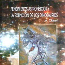 Libros: FENÓMENOS ASTROFISICOS Y LA EXTINCIÓN DE LOS DINOSAURIOS. Lote 169046684