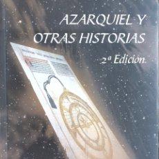 Libros: AZARQUIEL Y OTRAS HISTORIAS. ASTRONOMIA. Lote 169047340