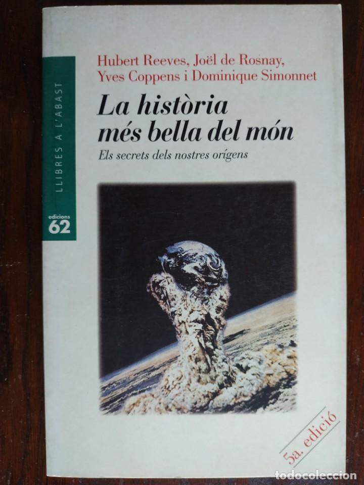 LA HISTORIA MES BELLA DEL MON, ELS SECRETS DEL NOSTRES ORIGENS DE HUBERT REEVES UN ALTRE ALTERNATIVA (Libros Nuevos - Ciencias, Manuales y Oficios - Astronomía )
