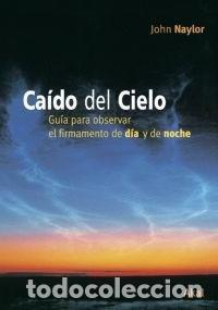 CAIDO DEL CIELO - JOHN NAYLOR (Libros Nuevos - Ciencias, Manuales y Oficios - Astronomía )